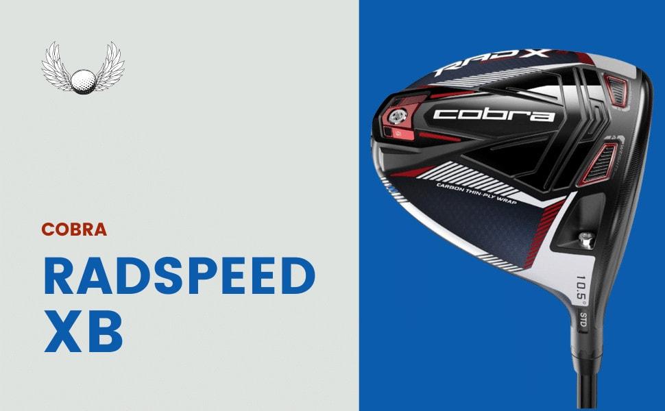 Most Forgiving Drives - Cobra Radspeed XB