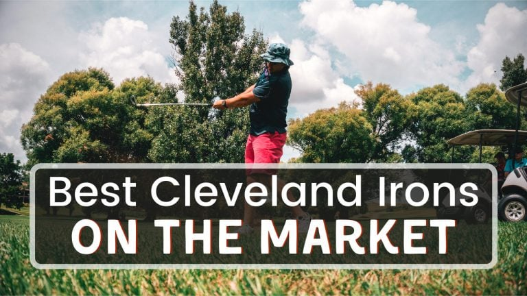 Best Cleveland Irons In 2021 - This Year's New Releases