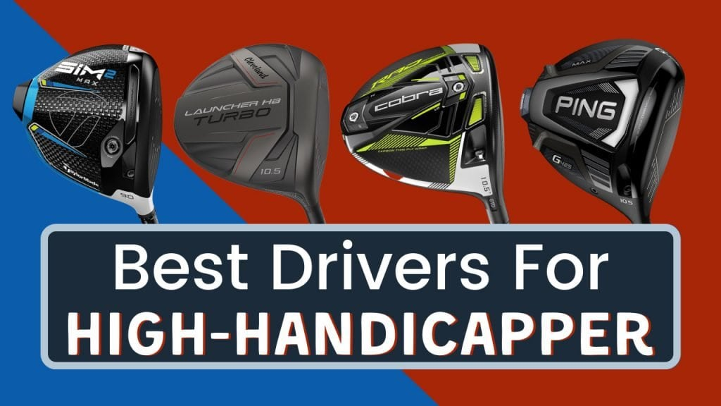 Best Driver For High Handicappers