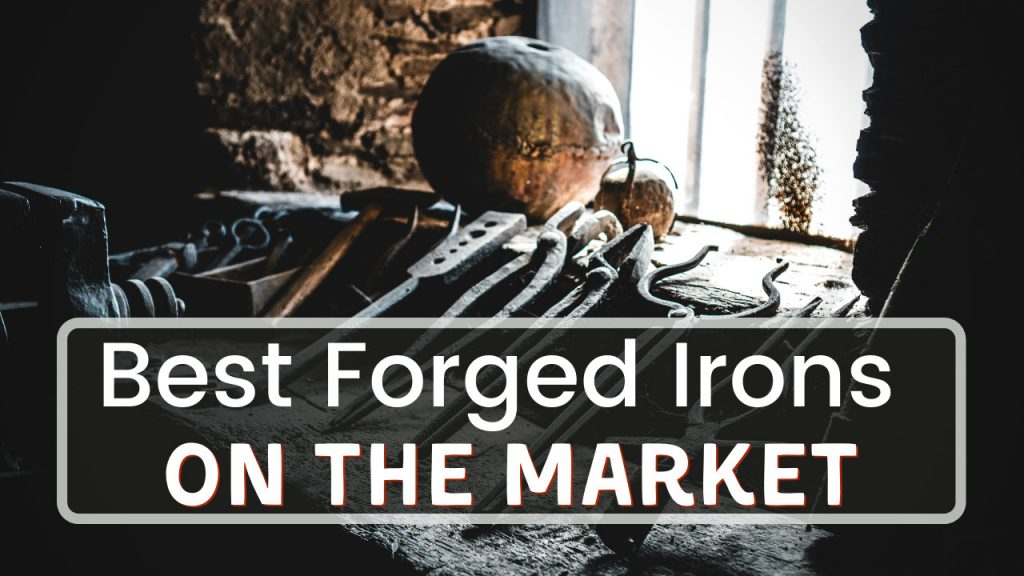 Best Forged Irons - Title
