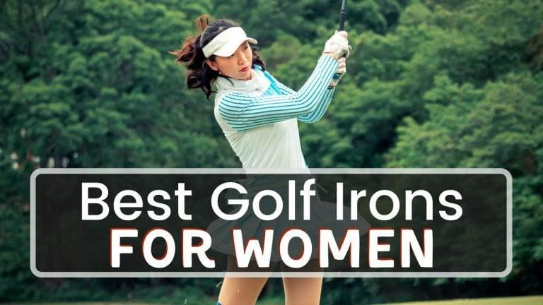 Best Women's Golf Irons In 2021 - Female PGA Pro's Top Picks