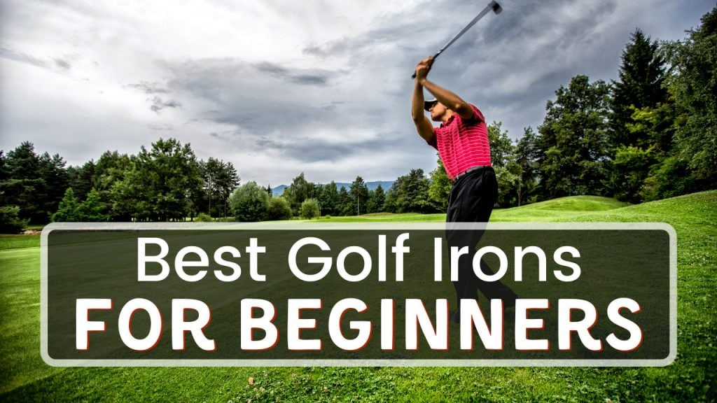Best Irons For Beginners - Title