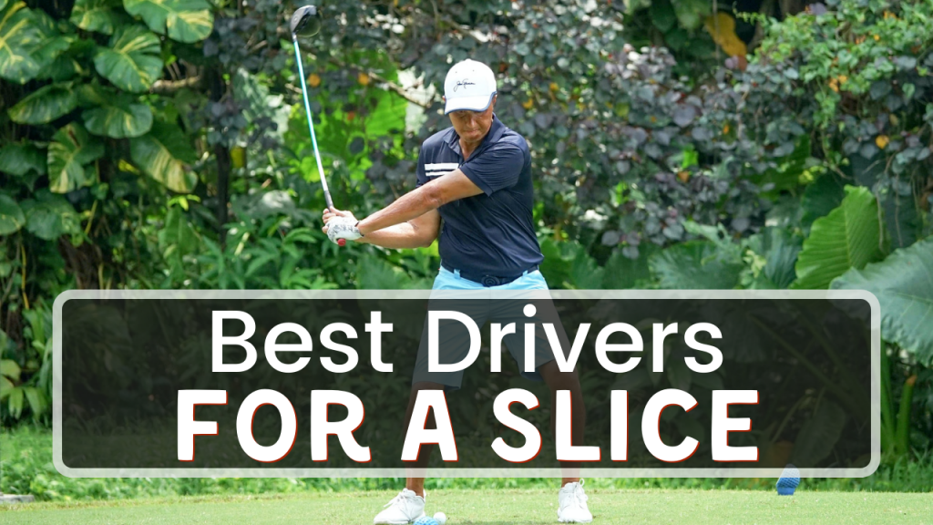 Best Drivers For A Slice