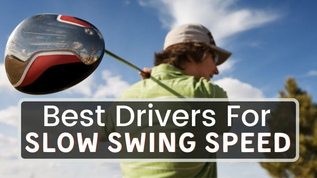 Best Driver For Slow Swing Speed - Lead image